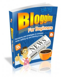Blogging Secrets Unveiled In Blogging For Beginners